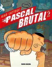 Pascal Brutal T.2 ; le mâle dominant - Couverture - Format classique