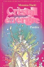 Cristal-énergie ; retrouver une nouvelle jeunesse et une meilleure santé - Couverture - Format classique