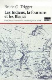 Indiens,La Fourrure & Les Blancs - Couverture - Format classique