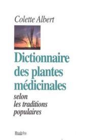 Dictionnaire des plantes médicinales selon les traditions populaires - Couverture - Format classique