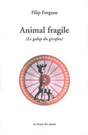 Animal Fragile - Le Galop Du Girafon - Couverture - Format classique
