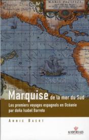 Marquise de la mer du sud ; les premiers voyages espagnols en Océanie par doña Isabel Barreto - Couverture - Format classique