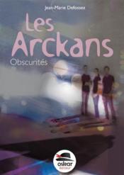 Les arckans ; obscurités - Couverture - Format classique