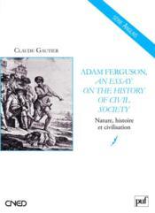 Adam Ferguson, an essay on the history of civil society ; t.2 nature, histoire et civilisation - Couverture - Format classique