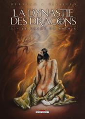 La dynastie des dragons t.2 ; le chant du phénix - Couverture - Format classique