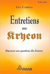Entretiens avec Kryeon ; réponses aux questions des lecteurs - Couverture - Format classique