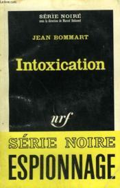 Intoxication. Collection : Serie Noire N° 936 - Couverture - Format classique