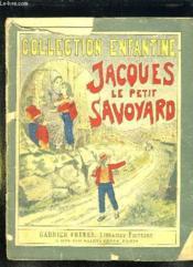 Jacques Le Petit Savoyard. - Couverture - Format classique