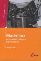 Materiaux Au Contact Des Aliments. Reglementation, Union Europeenne, Etats-Unis, Mexique, Bresil, Ru - Couverture - Format classique