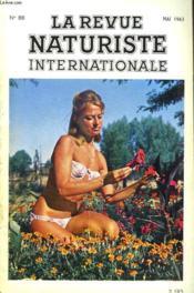 LA REVUE NATURISTE INTERNATIONALE N°88. LACONDITION HUMAINE (3e PARTIE) par LE Dr H. HERSCOVICI / LE CINQUIEME GALA ARENA par A. CHAUNY / MOISSON PRINTANIERE par J. GANTOIS / LA CALVITIE MENACE-T-ELLE LES FEMMES? / LES CENTRES NATURISTES EN ASIE... - Couverture - Format classique