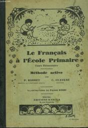 Le Francais A L'Ecole Primaire. Cours Elementaire. Methode Active - Couverture - Format classique