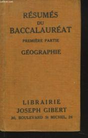 RESUMES DU BACCALAUREAT PAR DES PROFESSEURS AGREGES DES LYCEES DE PARIS. GEOGRAPHIE 1e PARTIE. - Couverture - Format classique