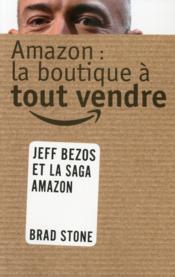 Amazon : la boutique à tout vendre - Couverture - Format classique