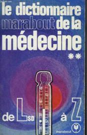 LE DICTIONNAIRE MARABOUT DE LA MEDECINE - L.S.D. à Z - Couverture - Format classique