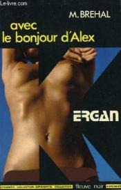 Avec Le Bonjour D'Alex! - Couverture - Format classique