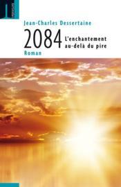 2084 ; l'enchantement au-delà du pire - Couverture - Format classique