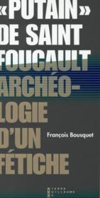 Putain, de Saint Foucault; archéologie d'un fétiche - Couverture - Format classique