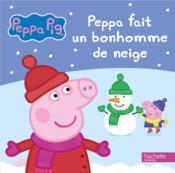 Peppa fait un bonhomme de neige - Couverture - Format classique