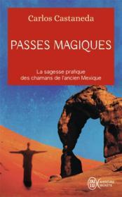 Passes magiques ; la sagesse pratique des chamans de l'ancien Mexique - Couverture - Format classique