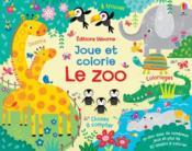 Le zoo ; joue et colorie - Couverture - Format classique