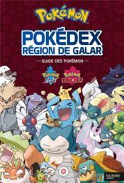 Pokémon ; pokédex, région de Galar ; guide des Pokémon - Couverture - Format classique