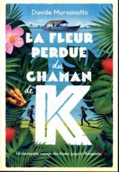 La fleur perdue du chaman K - Couverture - Format classique