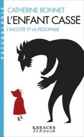 L'enfant cassé : l'inceste et la pédophilie - Couverture - Format classique