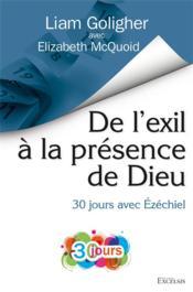 De l'exil à la présence de Dieu : 30 jours avec Ezéchiel - Couverture - Format classique