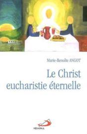 Le christ, eucharistie eternelle - Couverture - Format classique