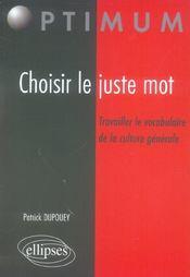 Choisir Le Juste Mot Travailler Le Vocabulaire De La Culture Generale - Intérieur - Format classique