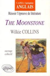 The Moonstone Wilkie Collins Reussir L'Epreuve De Litterature Capes/Agregation Anglais - Couverture - Format classique