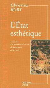 L'état esthétique ; essai sur l'instrumentalisation de la culture et des arts - Intérieur - Format classique