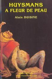Huysmans a fleur de peau, le gout des primitifs - Intérieur - Format classique
