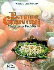 Entrees Gourmandes - Chaudes Et Froides - La Sante Dans L'Assiette - Couverture - Format classique