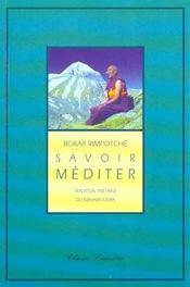 Savoir mediter ; tradition tibetaine du Mahamoudra - Intérieur - Format classique
