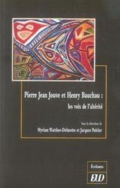 Pierre-jean jouve et henry bauchau ; les voix de l'altérité - Couverture - Format classique