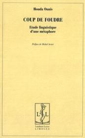 Coup de foudre ; étude linguistique d'une métaphore - Couverture - Format classique