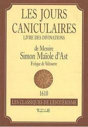 Les jours caniculaires ou livre des divinations - Intérieur - Format classique