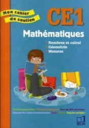 Mon cahier de soutien ; mathématiques ; CE1 - Couverture - Format classique