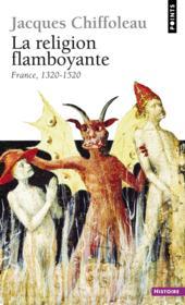 La religion flamboyante ; France (1320-1520) - Couverture - Format classique