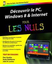 Découvrir le PC, Windows 8 et Internet pour les nuls - Couverture - Format classique