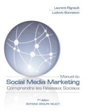 Manuel du social media marketing ; comprendre les réseaux sociaux - Couverture - Format classique