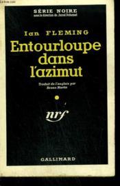 Entourloupe Dans L'Azimut. ( Moon Raker ). Collection : Serie Noire N° 432 - Couverture - Format classique