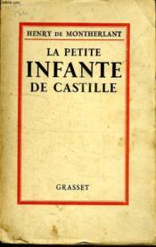 La Petite Infante De Castille. Historiette. - Couverture - Format classique
