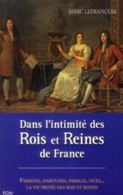 Dans l'intimité des rois et reines de France - Couverture - Format classique