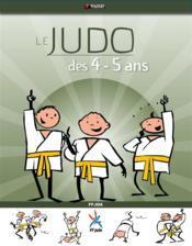 Le judo des 4 - 5 ans - Couverture - Format classique