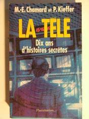 La Tele 10 Ans D'Histoires Secretes - Intérieur - Format classique
