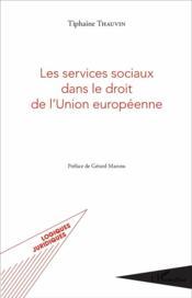 Les services sociaux dans le droit de l'union europeenne - Couverture - Format classique
