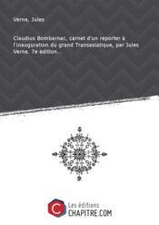Claudius Bombarnac, carnet d'un reporter à l'inauguration du grand Transasiatique, par Jules Verne. 7e édition... - Couverture - Format classique
