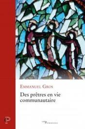 Des prêtres en vie communautaire - Couverture - Format classique